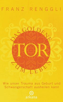 Das goldene Tor zum Leben