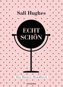 Echt schön - Das Beauty-Handbuch