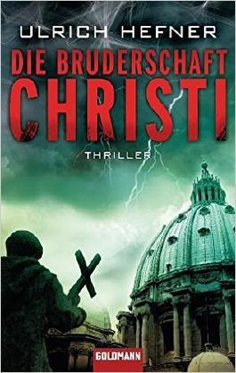 Die Bruderschaft Christi von Ulrich Hefner bei LovelyBooks (Krimi und Thriller)
