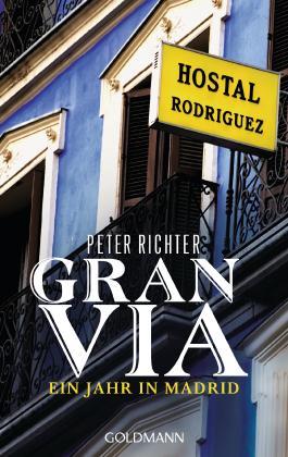 Gran Via - Ein Jahr in Madrid