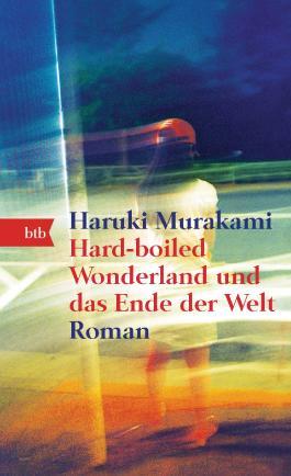 Hard-boiled Wonderland und das Ende der Welt