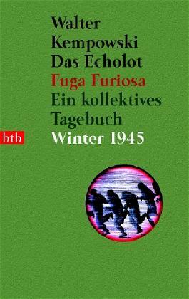 Das Echolot - Fuga furiosa - Ein kollektives Tagebuch - Winter 1945 - (3. Teil des Echolot-Projekts)