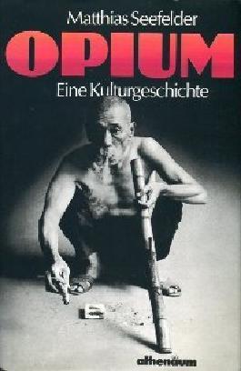 Opium. Eine Kulturgeschichte.
