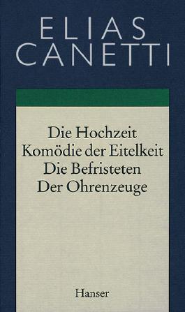 Gesammelte Werke Band 2: Hochzeit - Komödie der Eitelkeit - Die Befristeten - Der Ohrenzeuge