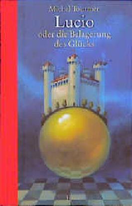 Lucio oder die Belagerung des Glücks