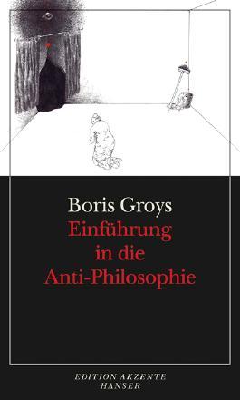Einführung in die Anti-Philosophie