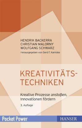 Kreativitätstechniken: Kreative Prozesse anstoßen, Innovationen fördern