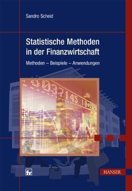 Statistische Methoden in der Finanzwirtschaft: Methoden - Beispiele - Anwendungen