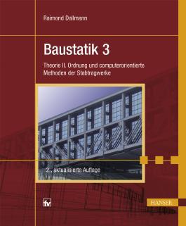 Baustatik 3: Theorie II. Ordnung und computerorientierte Methoden der Stabtragwerke