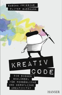 Kreativcode: Die sieben Schlüssel für persönliche und berufliche Kreativität