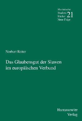 Das Glaubensgut der Slawen im europäischen Verbund (Slavistische Studienbücher. Neue Folge)