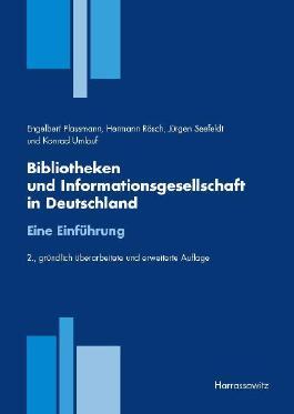 Bibliotheken und Informationsgesellschaft in Deutschland. Eine Einführung