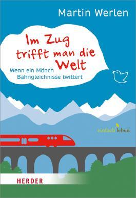Im Zug trifft man die Welt