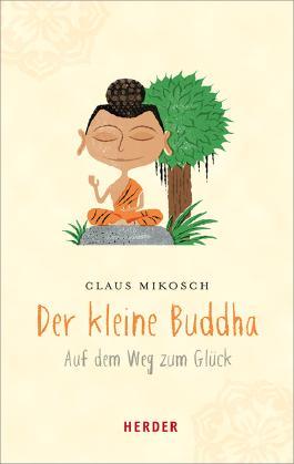 Der kleine Buddha - Auf dem Weg zum Glück
