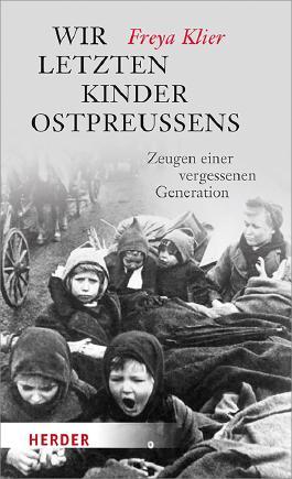 Wir letzten Kinder Ostpreußens
