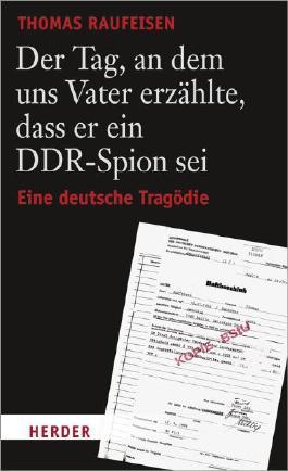 Der Tag, an dem uns Vater erzählte, dass er ein DDR-Spion sei