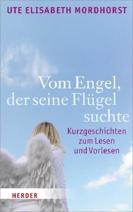 Vom Engel, der seine Flügel suchte