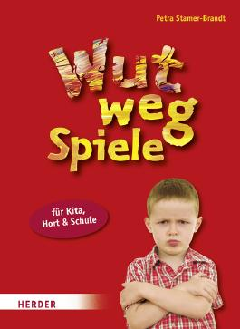 Wut-weg-Spiele für Kita, Hort und Schule