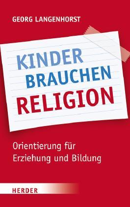 Kinder brauchen Religion