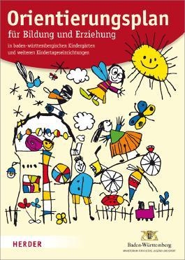 Orientierungsplan für Bildung und Erziehung in baden-württembergischen Kindergärten und weiteren Kindertageseinrichtungen