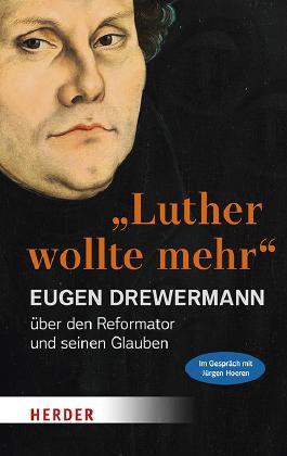 """""""Luther wollte mehr"""""""