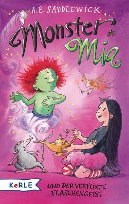 Monster Mia und der verflixte Flaschengeist