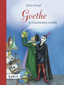 Goethe in Geschichten erzählt