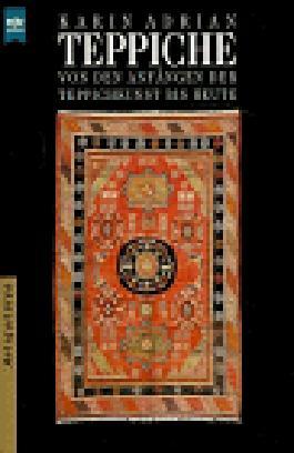Teppiche Von den Anfängen der Teppichkunst bis heute