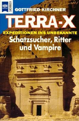 Terra X : Schatzsucher, Ritter und Vampire
