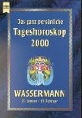 Heyne Das ganz persönliche Tageshoroskop 2000, Bd.348 : Wassermann