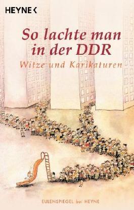 So lachte man in der DDR: Witze und Karikaturen - Eulenspiegel bei Heyne