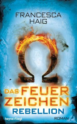http://www.randomhouse.de/Buch/Das-Feuerzeichen-Rebellion/Francesca-Haig/Heyne-fliegt/e489234.rhd