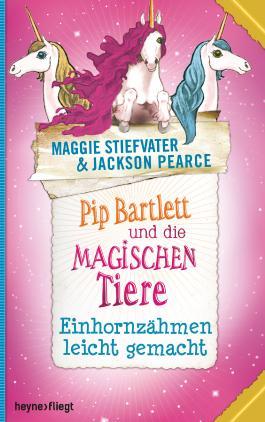 Pip Bartlett und die magischen Tiere 2