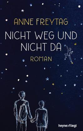 Nicht Weg Und Nicht Da Von Anne Freytag Bei Lovelybooks Jugendbuch