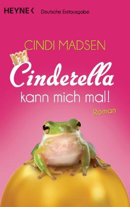 Cinderella kann mich mal!