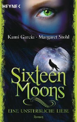 Sixteen Moons - Eine unsterbliche Liebe