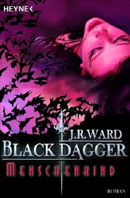 Black Dagger Menschenkind von J.R.Ward