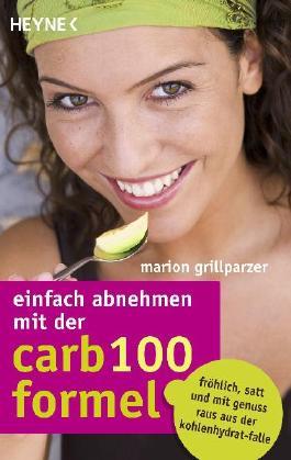 Einfach abnehmen mit der Carb-100-Formel
