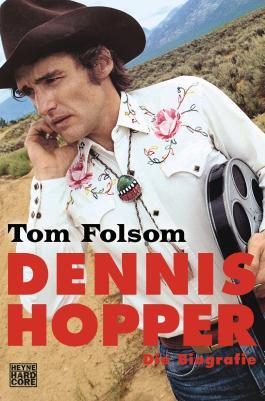 Dennis Hopper - Die Biografie