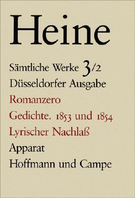Sämtliche Werke. Historisch-kritische Gesamtausgabe der Werke. Düsseldorfer Ausgabe / Romanzero. Gedichte 1853 und 1854. Lyrischer Nachlass