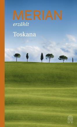MERIAN erzählt Toskana