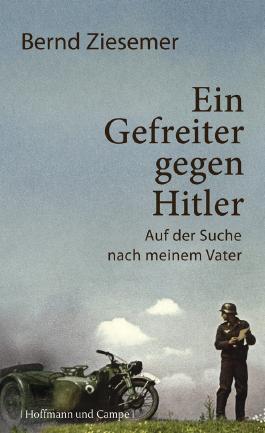 Ein Gefreiter gegen Hitler