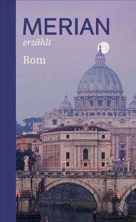 MERIAN erzählt Rom
