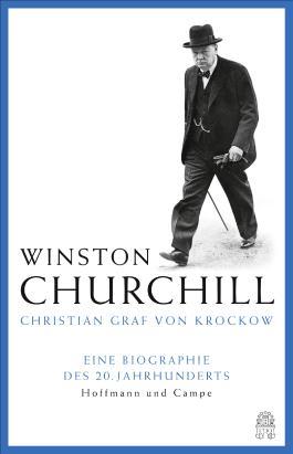 Churchill - Eine Biographie des 20. Jahrhunderts