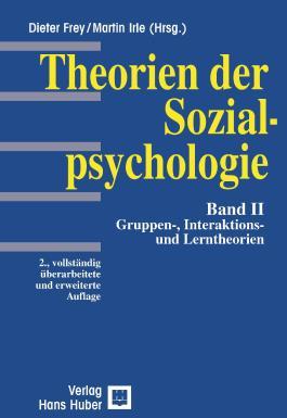 Theorien der Sozialpsychologie / Gruppen-, Interaktions- und Lerntheorien