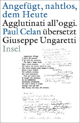 »Angefügt, nahtlos, dem Heute« / »Agglutinati all'oggi«. Paul Celan übersetzt Giuseppe Ungaretti
