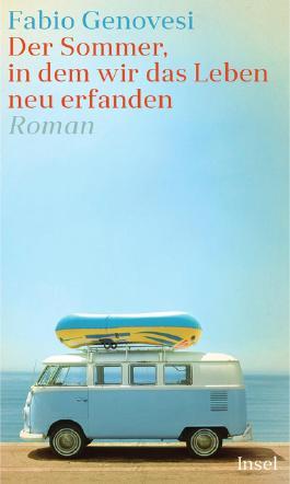 Der Sommer, in dem wir das Leben neu erfanden