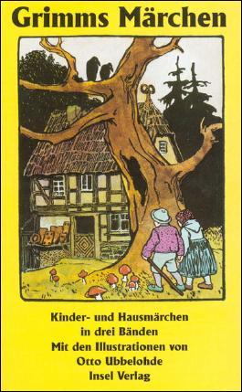 Kinder- und Hausmärchen, gesammelt durch die Brüder Grimm. In drei Bänden