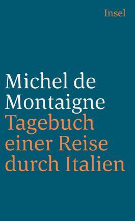 Tagebuch einer Reise durch Italien, die Schweiz und Deutschland in den Jahren 1580 und 1581