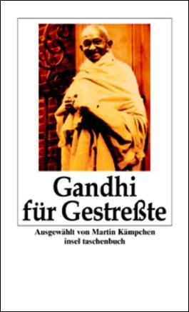 Gandhi für Gestreßte
